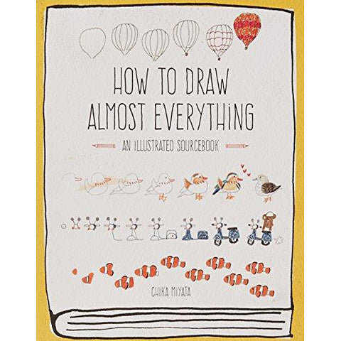 How to Draw Almost Everything: An Illustrated Sourcebook - Art Nebula