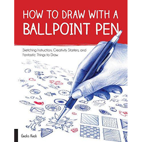 How to Draw with a Ballpoint Pen: Sketching Instruction, Creativity Starters, and Fantastic Things to Draw - Art Nebula