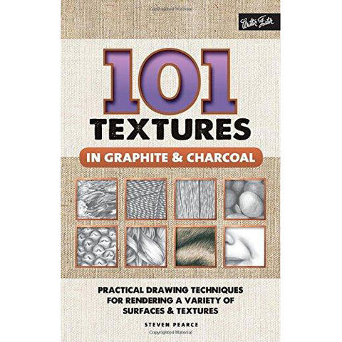 101 Textures in Graphite & Charcoal: Practical Drawing Techniques for Rendering A Variety of Surface & Textures - Art Nebula