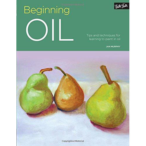 Beginning Oil: Tips and Techniques for Learning to Paint in Oil (Portfolio) - Art Nebula