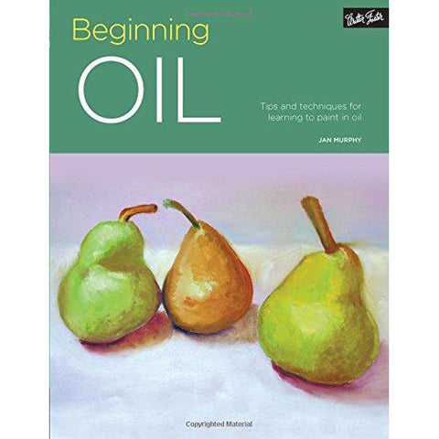 Beginning Oil: Tips and Techniques for Learning to Paint in Oil (Portfolio)
