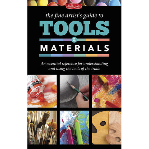 Walter Foster The Fine Artist's Guide to Tools and Materials Book