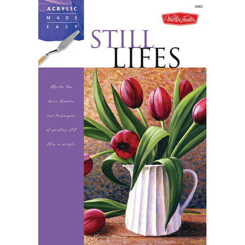Still Lifes Acrylic Made Easy Book by Walter Foster