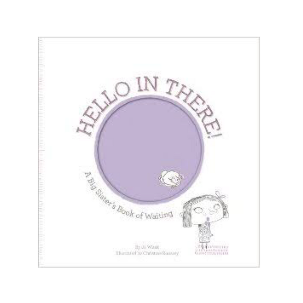 Hello In There - A Big Sisters Book of Waiting - Rourke & Henry Kids Boutique
