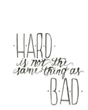 Hard is Not the Same Thing as Bad