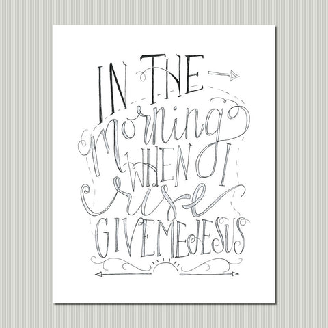Hand Lettered Art Print - Give Me Jesus
