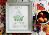 Beat Your Eggs Not Your Husband