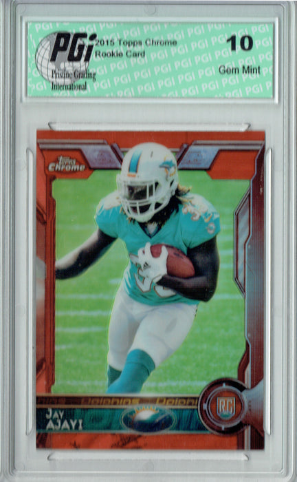 Jay Ajayi 2015 Topps Chrome #120 Orange Refractor Rookie Card PGI 10