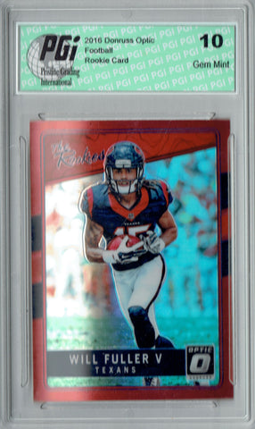 Will Fuller 2016 Donruss Optic #TR-WF Red Refractor 99 Made Rookie Card PGI 10