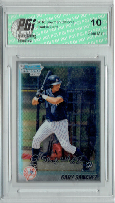 Gary Sanchez 2010 Bowman Chrome #BCP207 1st Rookie Card PGI 10