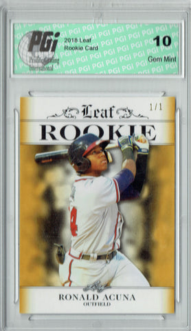 Ronald Acuna 2018 Leaf Excl. #RA-13 Gold SP, True 1 of 1 Rookie Card PGI 10