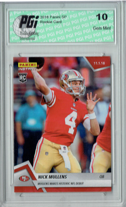 Nick Mullens 2018 Panini Instant #83 1st Card Ever 1/1545 Rookie Card PGI 10