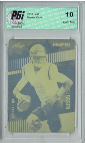Josh Rosen 2018 Leaf HYPE! #6 Rare Yellow Plate 1 of 1 Rookie Card PGI 10