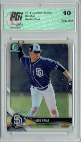 Luis Urias 2018 Bowman Chrome #BCP215 Rookie Card PGI 10