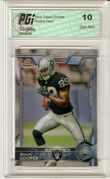 Amari Cooper 2015 Topps Chrome Refractor Rookie Card #115 PGI 10 Raiders