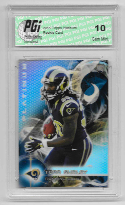 Todd Gurley 2015 Topps Platinum Refractor Rookie Card #103 PGI 10 Rams
