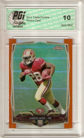 2014 Topps Chrome Rookie Card Orange Refractor #158 Carlos Hyde PGI 10