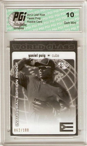 Yasiel Puig 2012 Leaf Rize Cuba SP PROOF Only 100 Made Rookie Card PGI 10