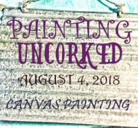 PAINTING UNCORKED #12 - AUGUST 4, 2018
