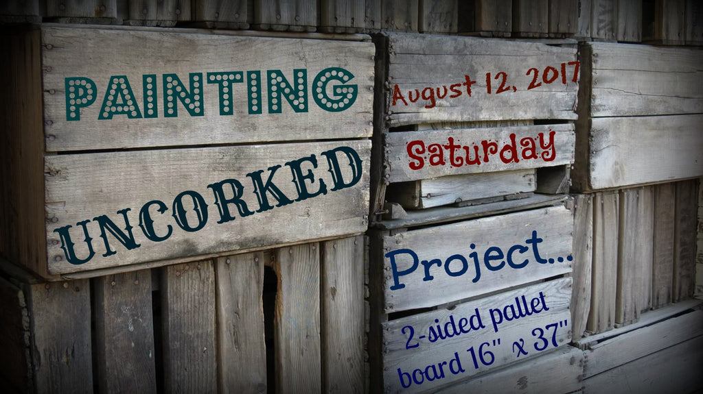 Painting Uncorked #7 - August 12, 2017