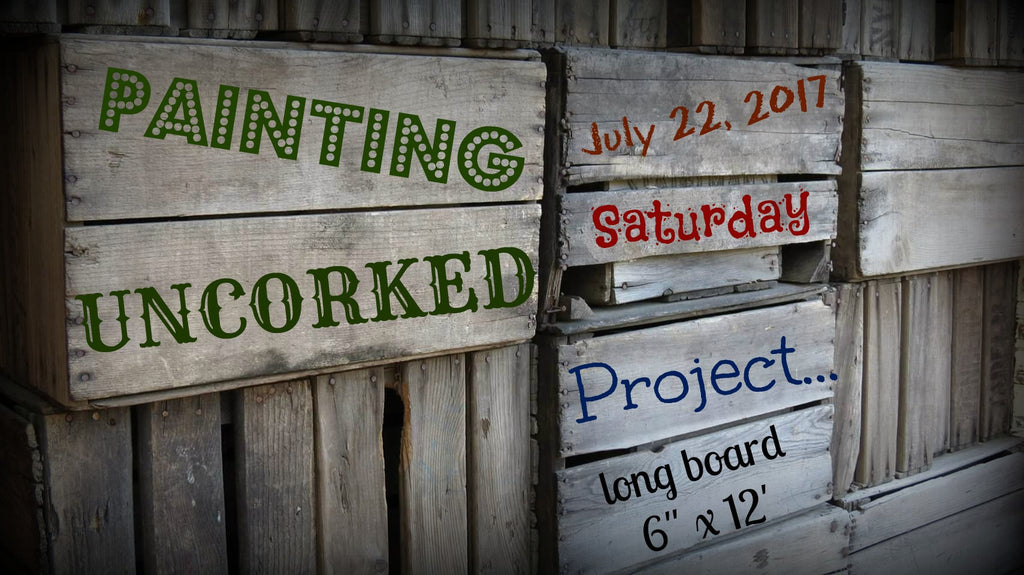 Painting Uncorked #6 - July 22, 2017
