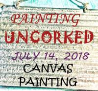 PAINTING UNCORKED #10 - JULY 14, 2018