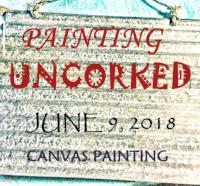 PAINTING UNCORKED #8 - JUNE 9, 2018