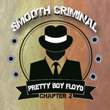 Smooth Criminal - Pretty Boy Floyd