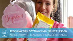 My favorite object lesson for baptism talks using cotton candy