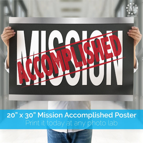 Mission Accomplished Welcome Home Printable Poster-Posters-MeckMom