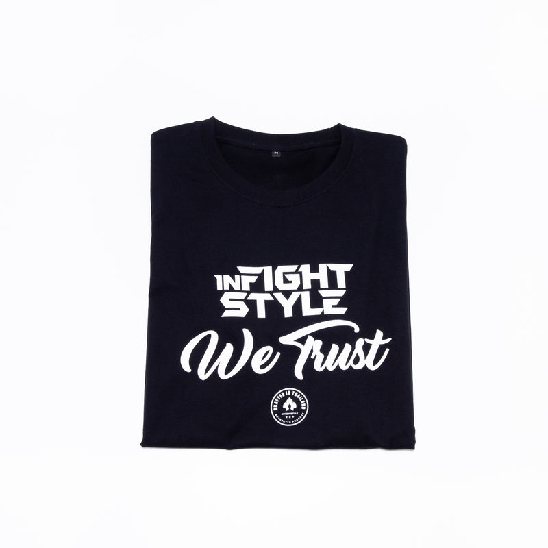 Infightstyle We Trust T-Shirt - Black