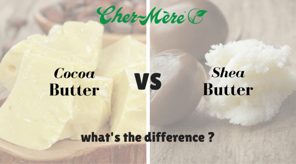 Cocoa Butter, Shea Butter, what's the difference?