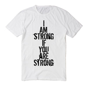 'I Am Strong if You Are Strong' Charity T-Shirt - White