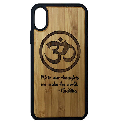 Om Buddha Quote iPhone Case Cover for iPhone X by iMakeTheCase Eco-Friendly Bamboo Wood Cover + TPU Wrapped Edges With Our Thoughts We Make The World Meditation Buddhist