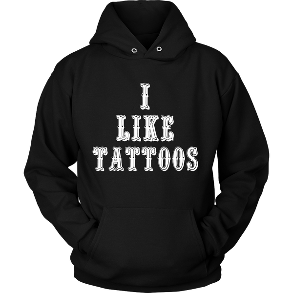 Unisex I Like Tattoos Hoodie - White Letters