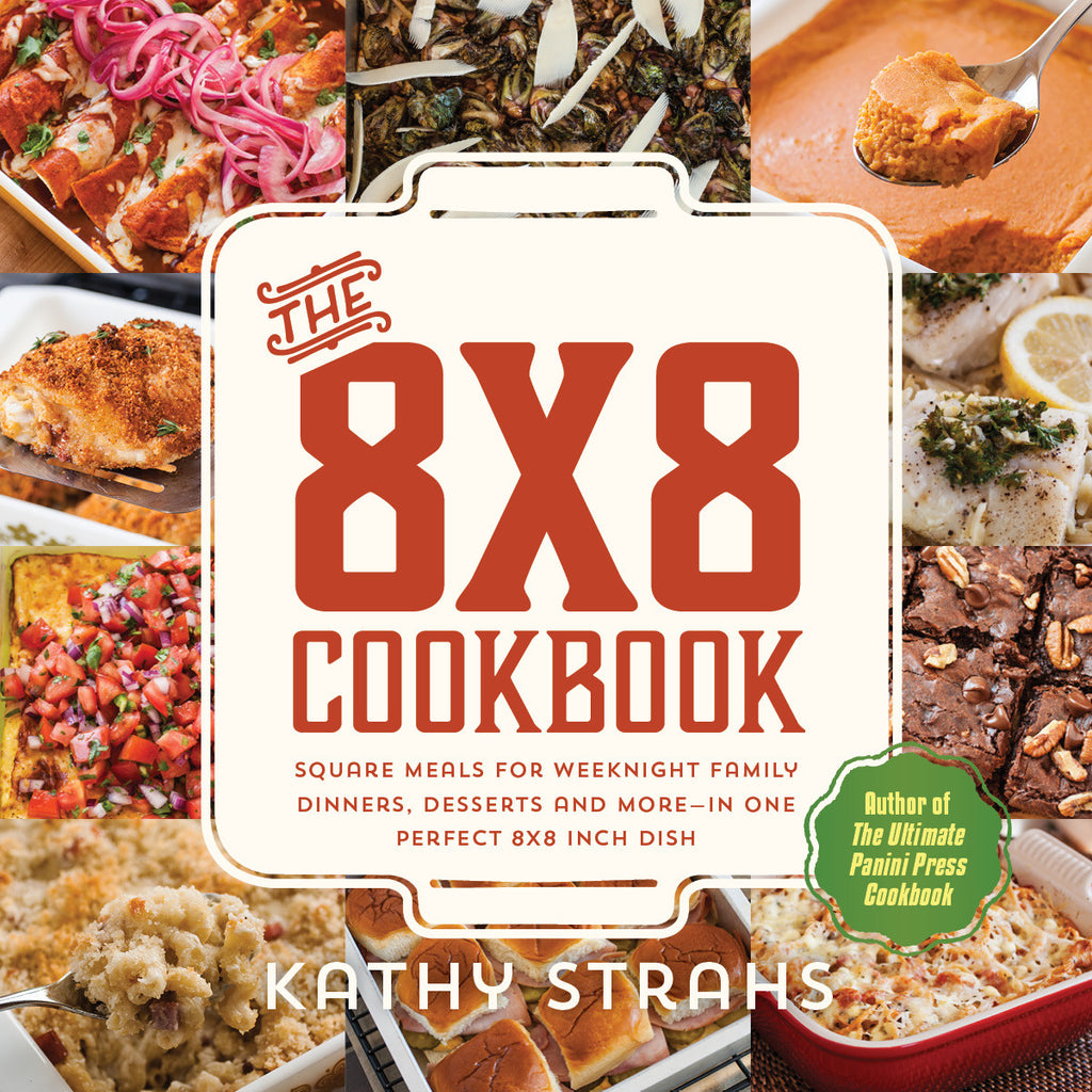 The 8x8 Cookbook, by Kathy Strahs