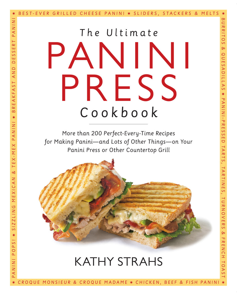 The Ultimate Panini Press Cookbook, by Kathy Strahs