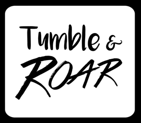 Tumble and Roar