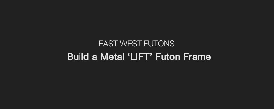 How to Build a LIFT Futon Frame