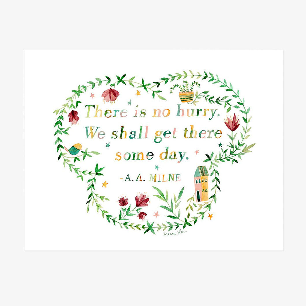 There is No Hurry Art Print