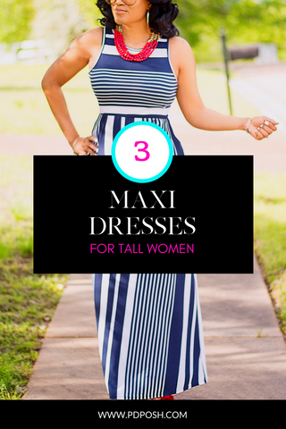Three Maxi Dresses for Tall Women
