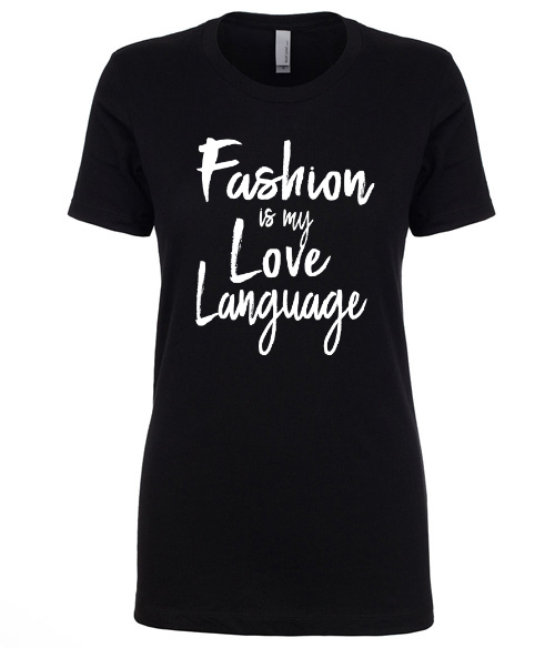 Fashion is My Love Language Ladies Fashion Graphic Tee - Polka Dot Posh Boutique