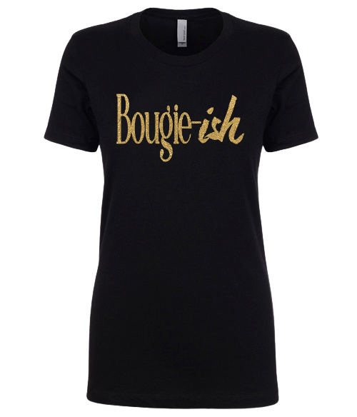 Bougie-ish Gold Ladies Fashion Graphic Tee - Polka Dot Posh Boutique