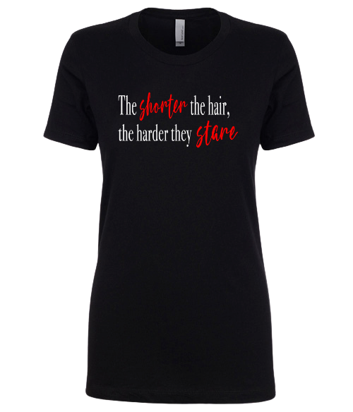 The Shorter The Hair, The Harder They Stare Graphic Tee - Polka Dot Posh Boutique