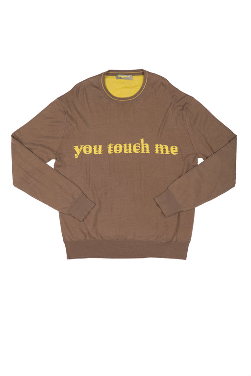 YOU TOUCH ME SWEATER