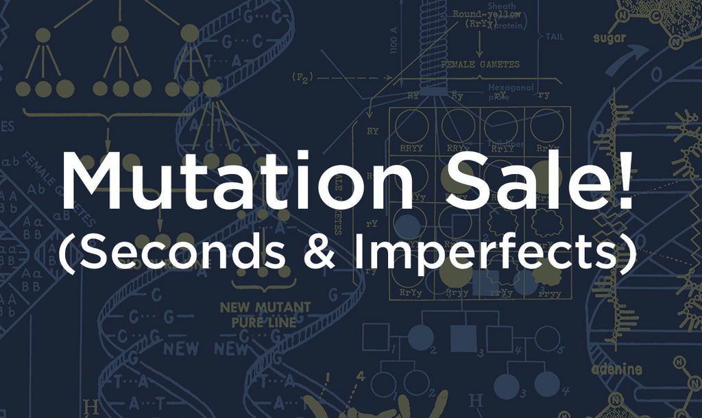 The Mutation Sale - Seconds & Imperfects