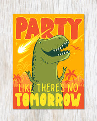 Party Like There's No Tomorrow T-Rex dinosaur greeting card