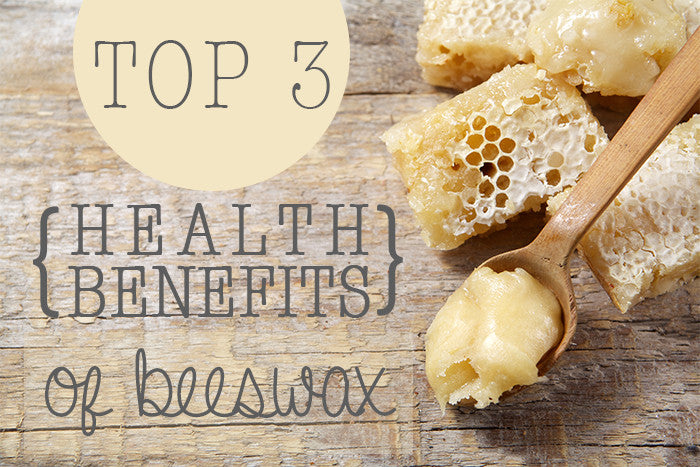TOP 3 BENEFITS OF BEESWAX
