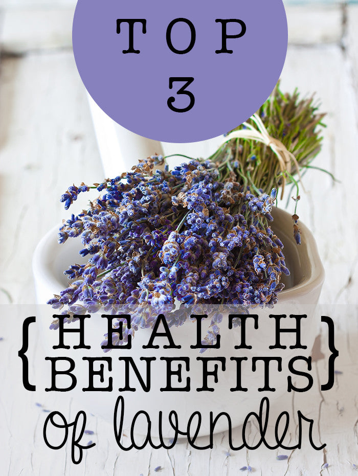 TOP 3 HEALTH BENEFITS OF LAVENDER