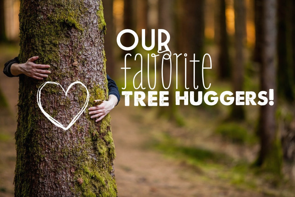 Our Favorite Treehuggers